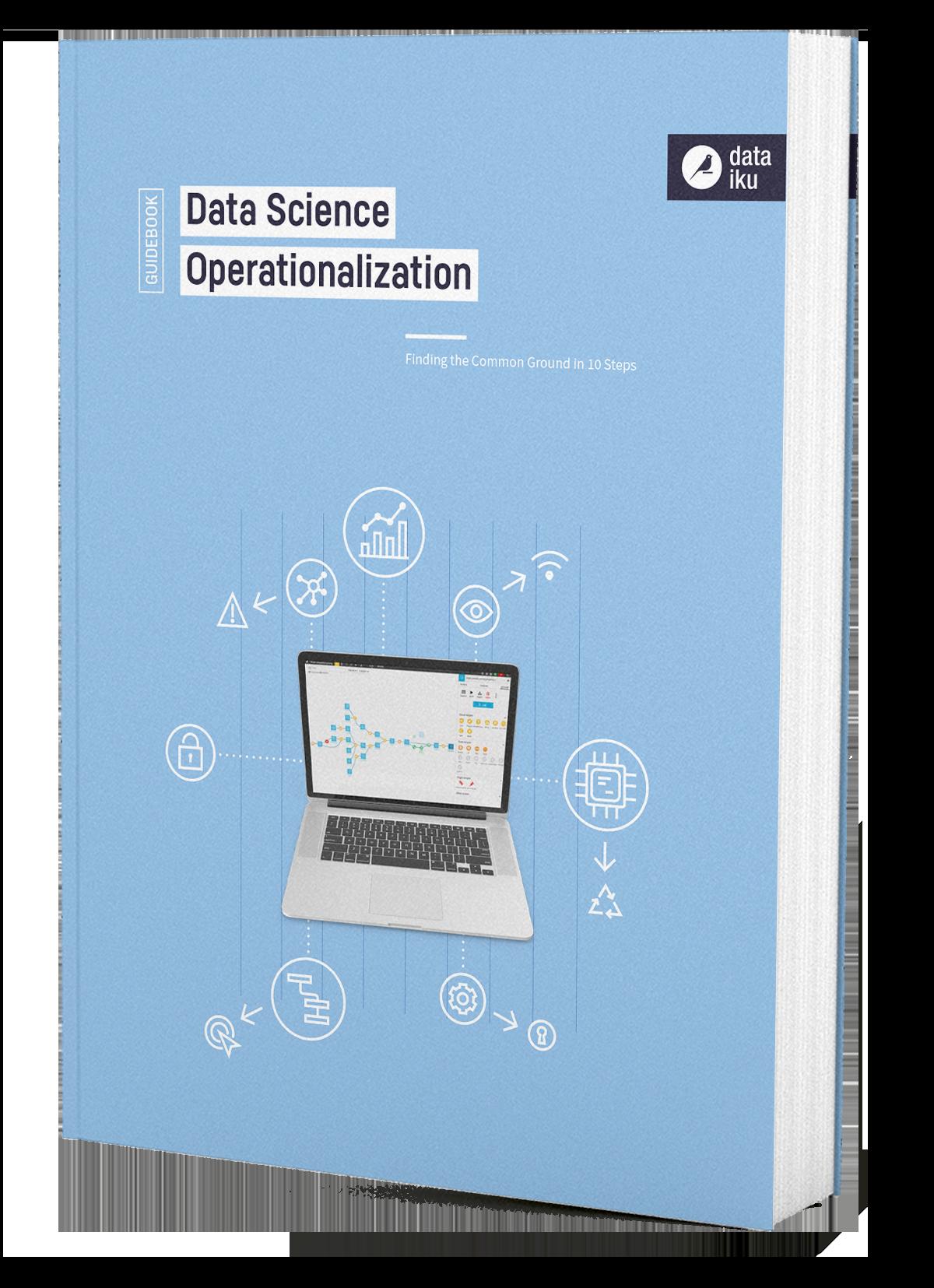 DKU-DATAIKU-EBOOK_COVER-WEB-DATA_SCIENCE_OPERATIONALIZATION_GUIDEBOOK-BAT_210518