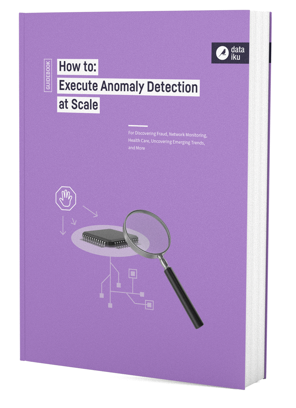 DKU-DATAIKU-EBOOK_COVER-WEB-HOW_TO_EXECUTE_ANOMALY_DETECTION_AT_SCALE-BAT_210518