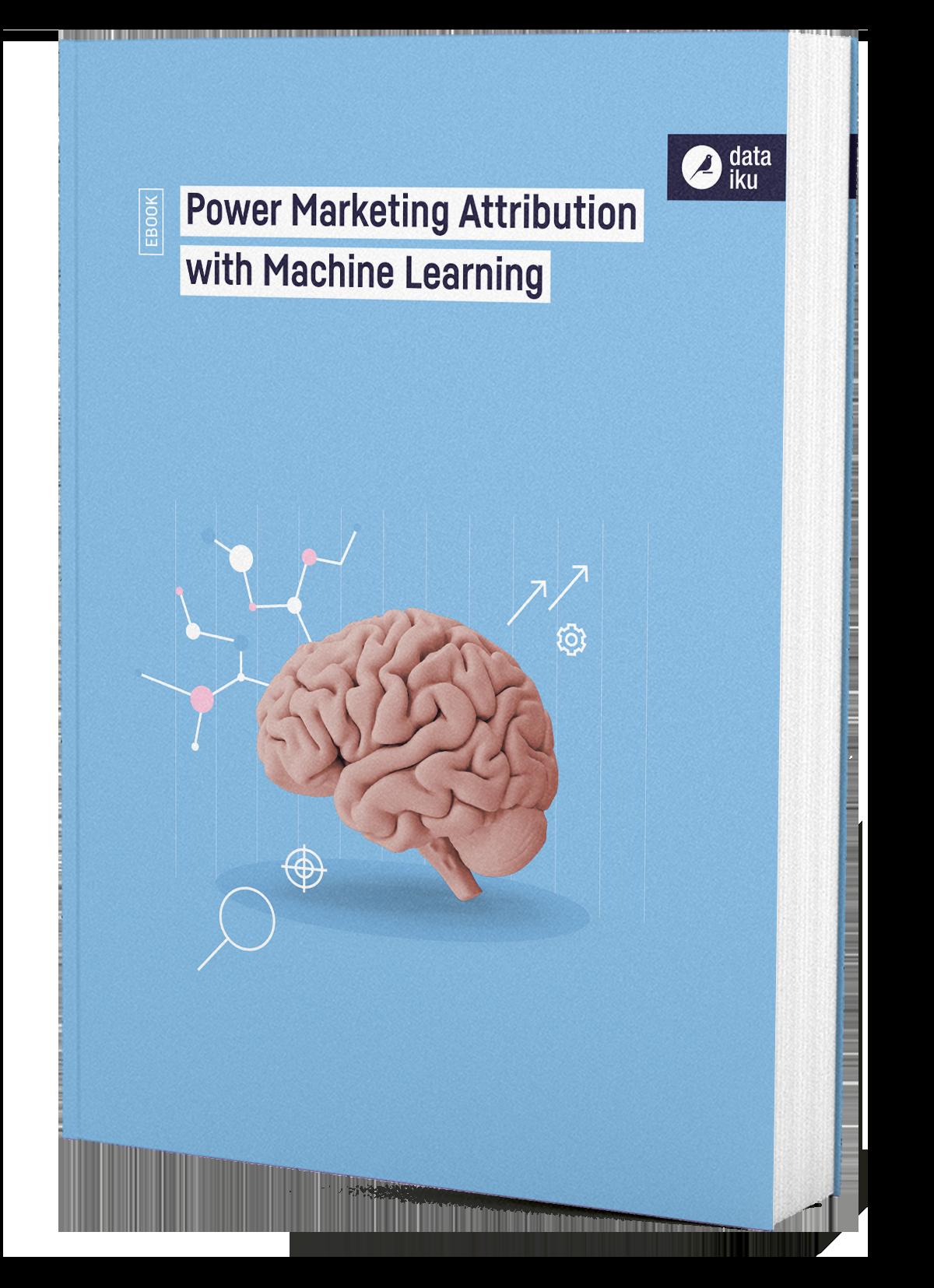 DKU-DATAIKU-EBOOK_COVER-WEB-POWER_MARKETING_ATTRIBUTION_WITH_MACHINE_LEARNING-BAT_210520